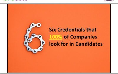 6 Credential's that 100% of companies look for in Candidates