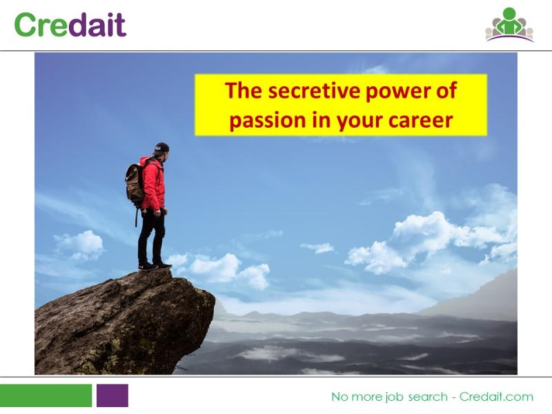 The Secretive power of passion in your career