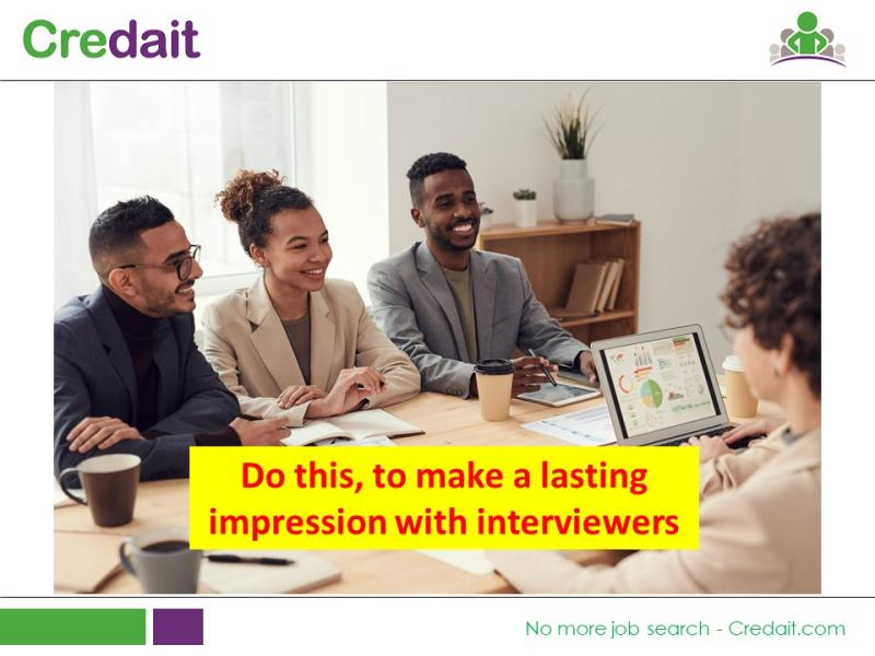 Do this, to make a lasting impression with interviewers