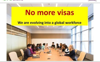 No more visas – We are evolving into a global workforce
