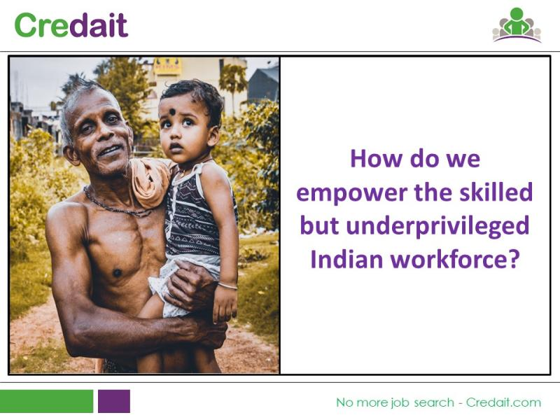 How do we empower the skilled but underprivileged Indian workforce?