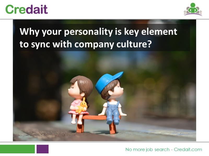 Why your personality is key element to sync with company culture?