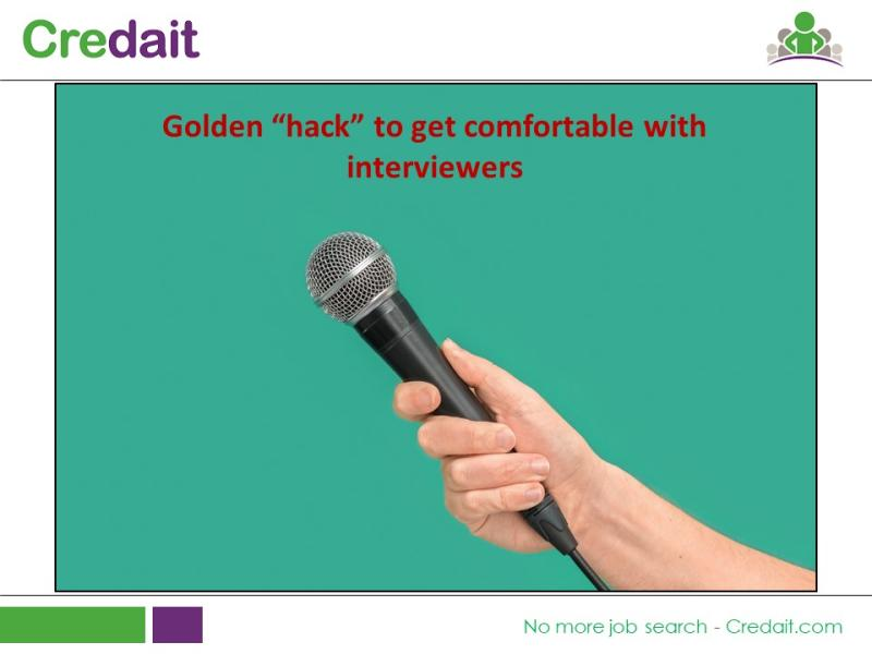 "Golden ""hack"" to get comfortable with interviewers"