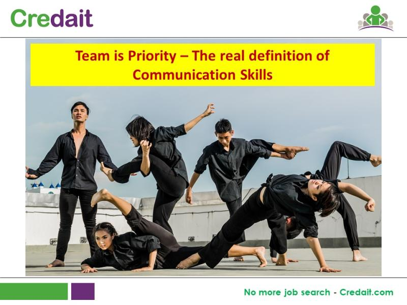 Team is Priority – The real definition of Communication Skills