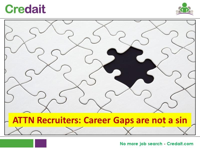 ATTN Recruiters: Career Gaps are not a sin
