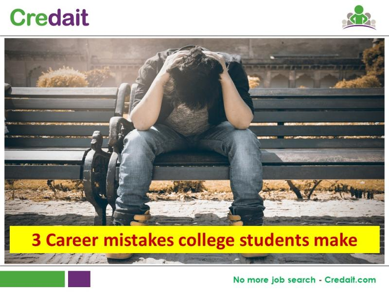 3 Career mistakes college students make