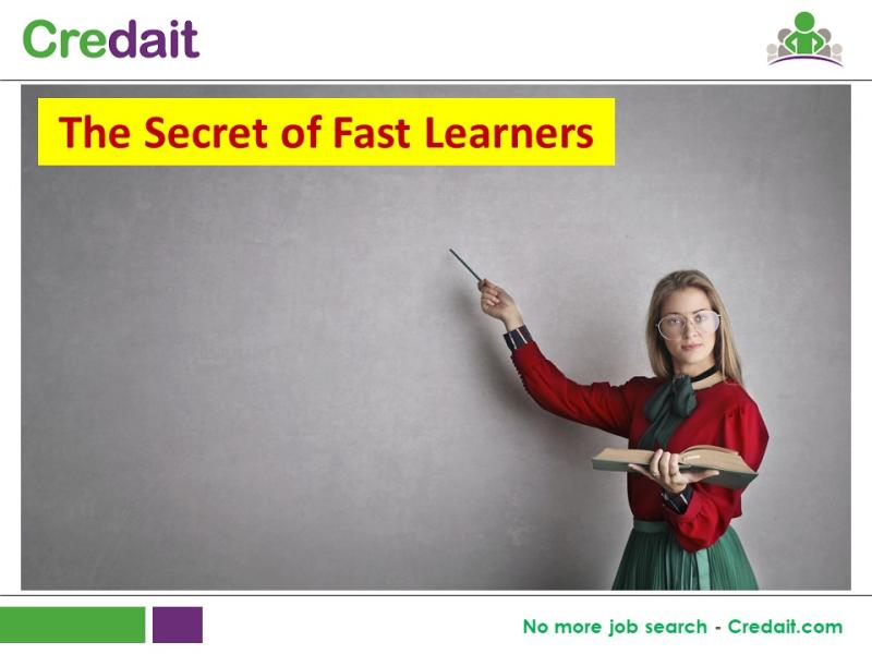 The Secret of Fast Learners