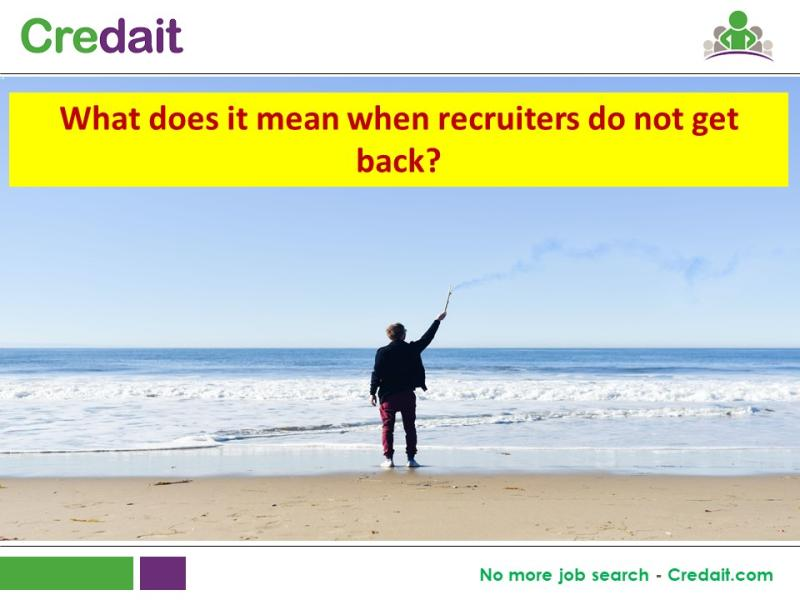 What does it mean when recruiters do not get back?