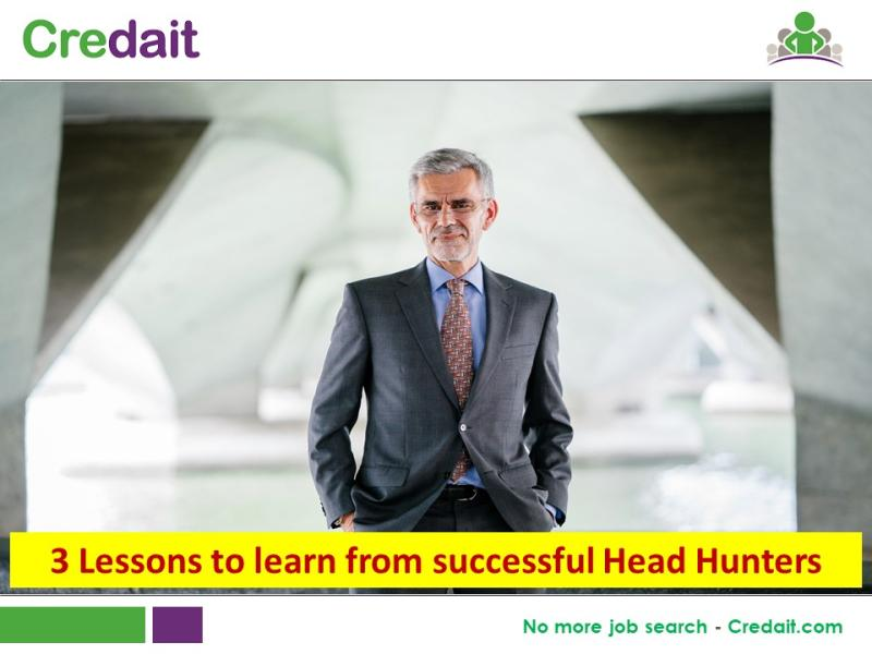 3 Lessons to learn from successful Head Hunters