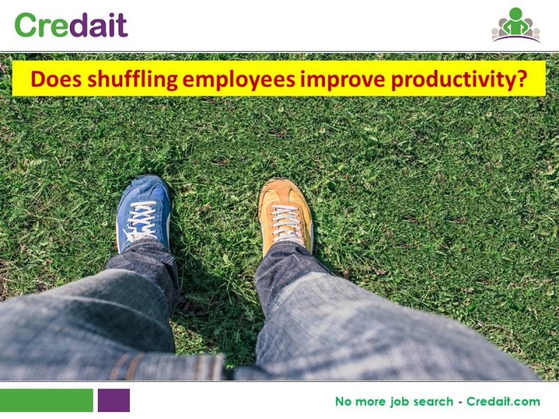 Does shuffling employees improve productivity?