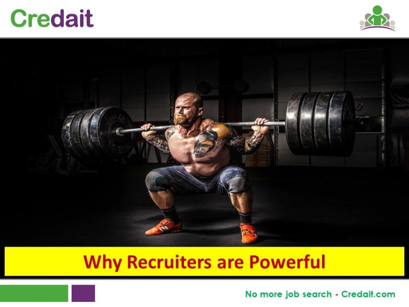 Why Recruiters are Powerful