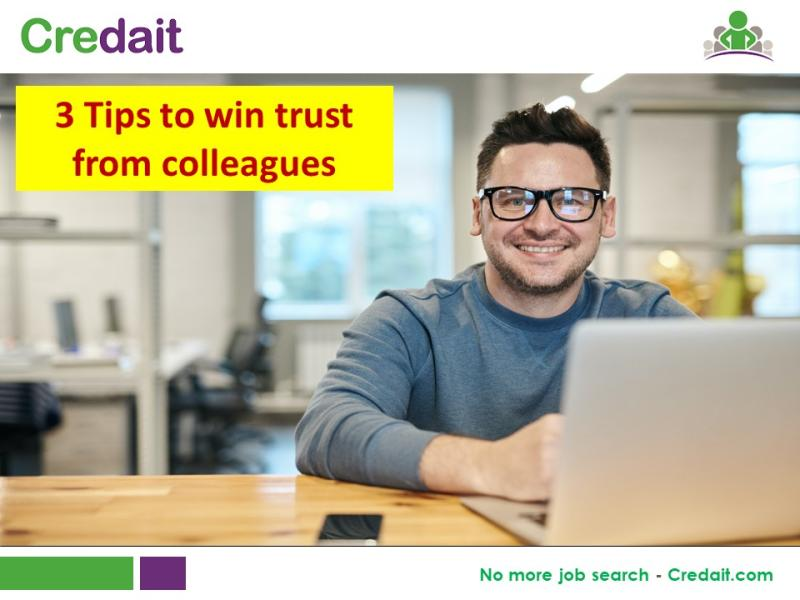 3 Tips to win trust from colleagues