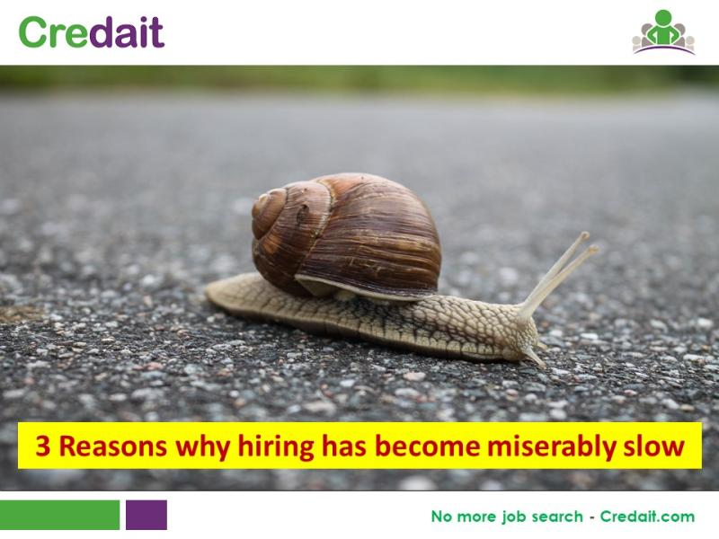 3 Reasons why hiring has become miserably slow