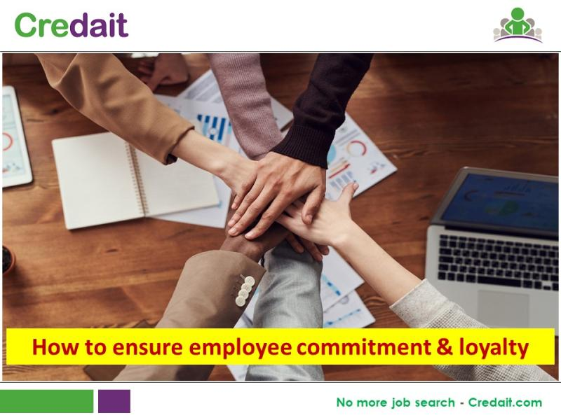 How to ensure employee commitment & loyalty