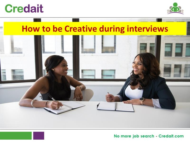 How to be Creative during interviews
