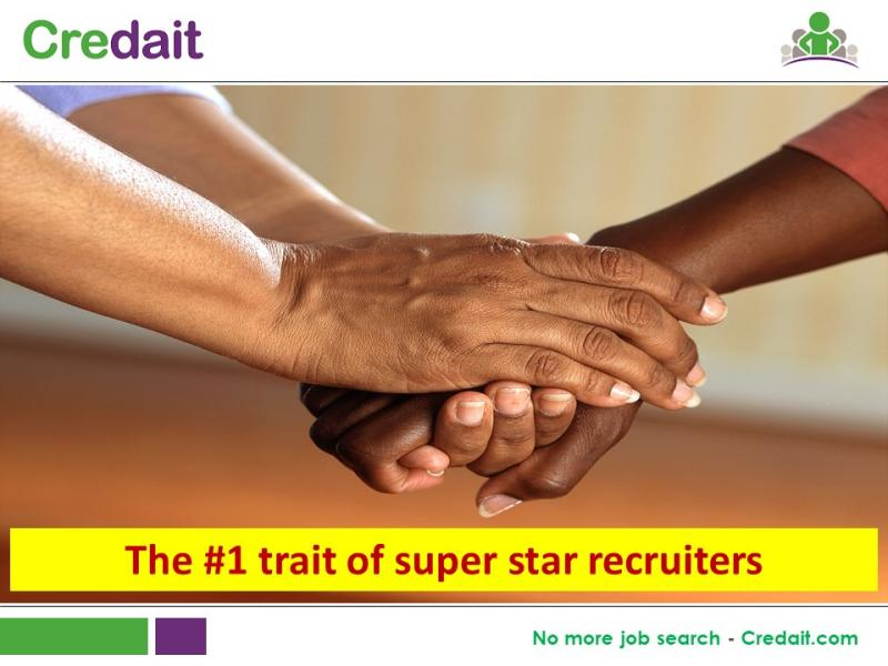 The #1 trait of super star recruiters