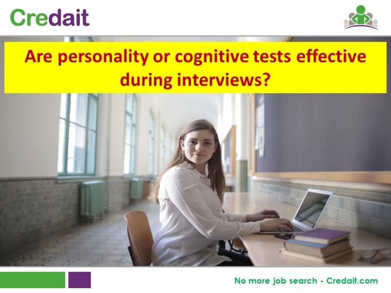 Are personality or cognitive tests effective during interviews?