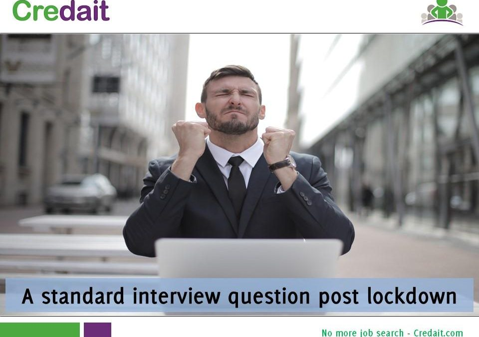 A Standard Interview question post lockdown