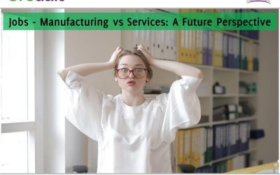 Jobs – Manufacturing vs Services: A Future Perspective