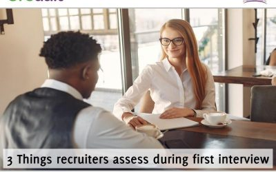 3 Things recruiters assess during first interview