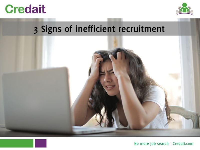 3 Signs of inefficient recruitment
