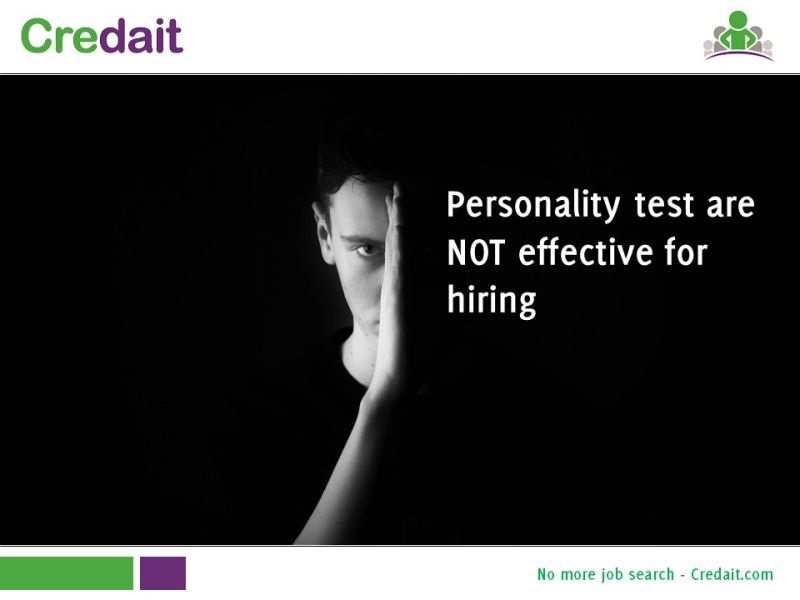 Personality test are NOT effective for hiring